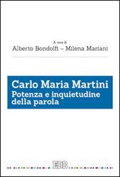 Carlo Maria Martini. Potenza e inquietudine della parola
