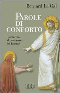 Foto Cover di Parole di conforto. Commento al lezionario dei funerali, Libro di Bernard Le Gal, edito da EDB