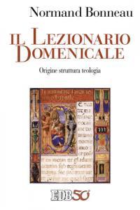 Libro Il lezionario domenicale. Origine struttura teologia Normand Bonneau