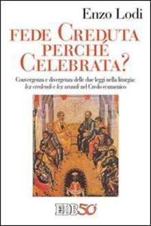 Cocktaillab.it Fede creduta perché celebrata? Convergenza e divergenza delle due leggi nella liturgia: lex credenti e lex orandi nel Credo Ecumenico Image