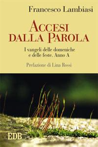 Foto Cover di Accesi dalla parola. I Vangeli delle domeniche e delle feste. Anno A, Libro di Francesco Lambiasi, edito da EDB