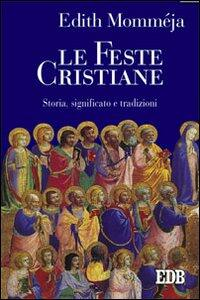Le feste cristiane. Storia, significato e tradizioni