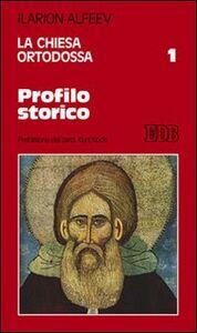 Libro La Chiesa ortodossa. Vol. 1: Profilo storico. Ilarion Alfeev