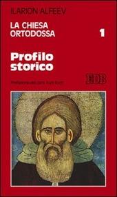 La Chiesa ortodossa. Vol. 1: Profilo storico.