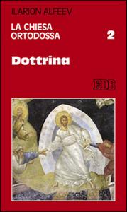 Libro La Chiesa ortodossa. Vol. 2: Dottrina. Ilarion Alfeev