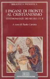 I pagani di fronte al cristianesimo. Testimonianze dei secoli I e II