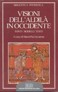 Libro Visioni dell'aldilà in Occidente. Fonti, modelli, testi