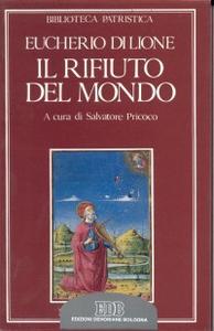 Libro Il rifiuto del mondo. De contemptu mundi Eucherio di Lione (sant')