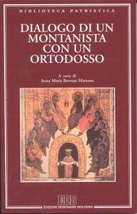 Foto Cover di Dialogo tra un montanista e un ortodosso, Libro di  edito da EDB