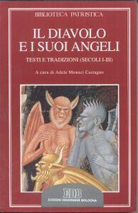 Foto Cover di Il diavolo e i suoi angeli. Testi e tradizioni (secoli I-III), Libro di  edito da EDB