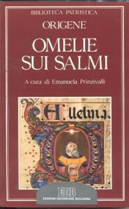 Libro Omelie sui Salmi. Homiliae in Psalmos XXXVII-XXXVIII Origene
