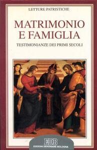 Foto Cover di Matrimonio e famiglia. Testimonianze dei primi secoli, Libro di  edito da EDB