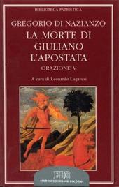 La morte di Giuliano l'Apostata. Oratio V