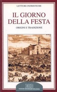 Foto Cover di Il giorno della festa. Origini e tradizione, Libro di  edito da EDB