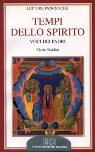 Libro Tempi dello Spirito. Voci dei Padri Mario Naldini
