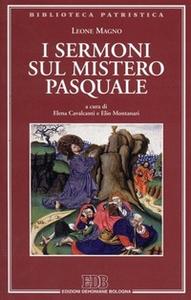 Libro I sermoni sul mistero pasquale Leone Magno (san)