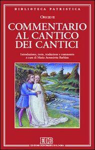Libro Commentario al Cantico dei cantici Origene