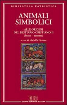 Criticalwinenotav.it Animali simbolici. Alle origini del Bestiario cristiano (Leone-Zanzara). Vol. 2 Image