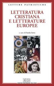 Libro Letteratura cristiana e letterature europee. Atti del Convegno (Genova, 9-11 dicembre 2004) Tarcisio Bertone
