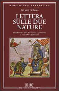 Libro Lettera sulle due nature. Introduzione, testo, traduzione e commento a cura di Rocco Ronzani Gelasio di Roma
