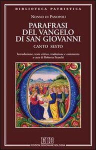 Libro Parafrasi del Vangelo di San Giovanni. Canto sesto Nonno di Panopoli