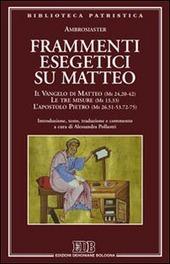 Frammenti esegetici su Matteo. Il Vangelo di Matteo (Mt 24,20-42). Le tre misure (Mt 13,33). L'apostolo Pietro (Mt 26,51-53-72-75)