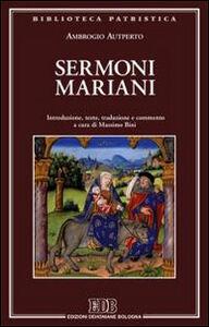 Libro Sermoni mariani. Introduzione, testo, traduzione e commento Ambrogio Autperto