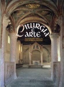 Foto Cover di Liturgia e arte. I luoghi della celebrazione, Libro di Vincenzo Gatti, edito da EDB