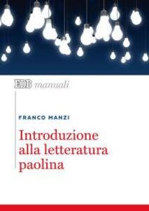 Libro Introduzione alla letteratura paolina Franco Manzi
