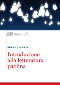 Introduzione alla letteratura paolina - Manzi Franco - wuz.it