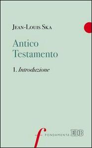 Antico Testamento. Vol. 1: Introduzione.