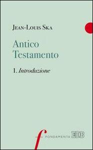 Libro Antico Testamento. Vol. 1: Introduzione. Jean-Louis Ska