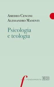 Libro Psicologia e teologia Amedeo Cencini , Alessandro Manenti