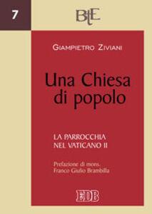 Foto Cover di Una Chiesa di popolo. La parrocchia nel Vaticano II, Libro di Giampietro Ziviani, edito da EDB