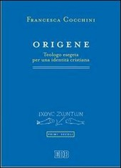 Origene. Teologo esegeta per una identità cristiana
