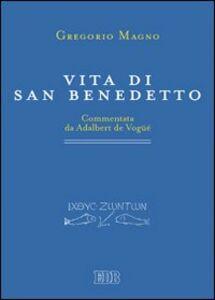 Foto Cover di Vita di san Benedetto. Commentata da Adalbert de Vogüé, Libro di Gregorio Magno (san), edito da EDB