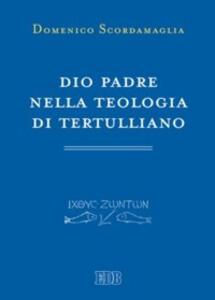 Dio Padre nella teologia di Tertulliano