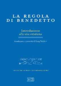 Libro La regola di Benedetto. Introduzione alla vita cristiana. Introduzione e commento. Testo latino a fronte