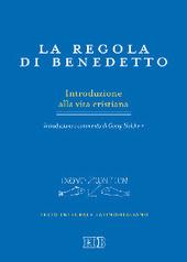 La regola di Benedetto. Introduzione alla vita cristiana. Introduzione e commento. Testo latino a fronte