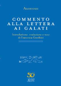 Libro Commento alla Lettera ai Galati Agostino (sant')