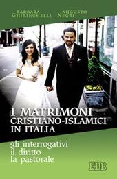 I matrimoni cristiano-islamici in Italia: gli interrogativi, il diritto, la pastorale