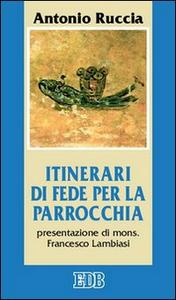 Libro Itinerari di fede per la parrocchia Antonio Ruccia