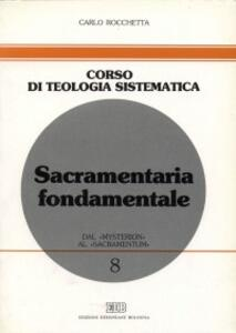 Sacramentaria fondamentale. Dal «mysterion» al «sacramentum»