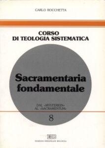 Foto Cover di Sacramentaria fondamentale. Dal «mysterion» al «sacramentum», Libro di Carlo Rocchetta, edito da EDB