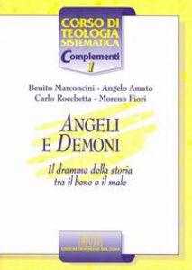 Foto Cover di Angeli e demoni. Il dramma della storia tra il bene e il male, Libro di  edito da EDB