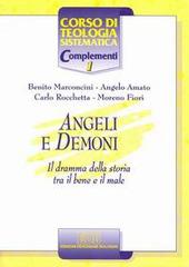Angeli e demoni. Il dramma della storia tra il bene e il male
