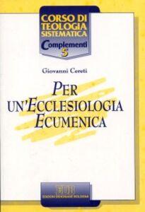 Foto Cover di Per un'ecclesiologia ecumenica, Libro di Giovanni Cereti, edito da EDB