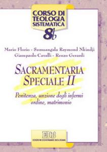 Libro Sacramentaria speciale. Vol. 2: Penitenza, unzione degli infermi, ordine, matrimonio. Mario Florio , Raymond Nkindji Samuangala , Giampaolo Cavalli