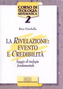Libro La rivelazione: evento e credibilità. Saggio di teologia fondamentale Rino Fisichella