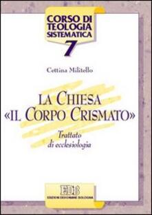 Grandtoureventi.it La Chiesa, «il corpo crismato». Trattato di ecclesiologia Image